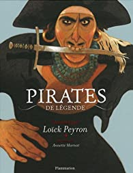 Pirates de légende par Loïck Peyron