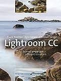 Lightroom CC – Schnell einsteigen – effizient einsetzen