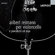 Reimann: Per Violoncello e pianoforte ed arpa