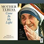 Mother Teresa: Come Be My Light: The...