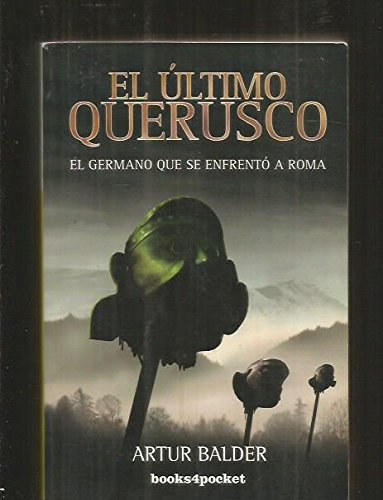 El último querusco: el germano que se enfrentó a Roma (Books 4 Pocket)
