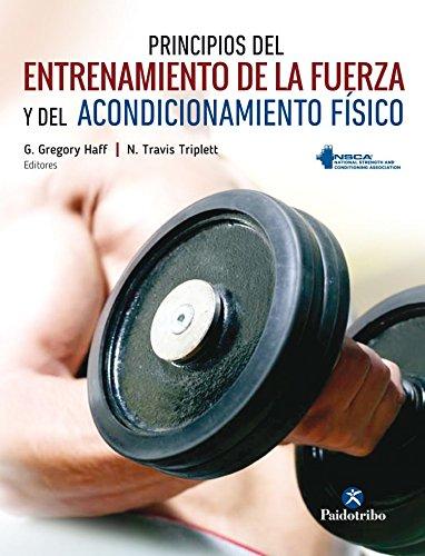 Principios del entrenamiento de la fuerza y del acondicionamiento físico (Deportes) por G.Gregory Haff