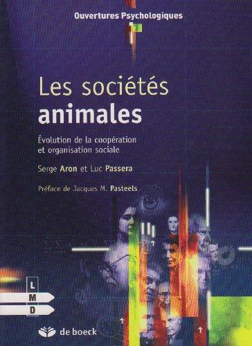Les sociétés animales : Evolution de la coopération et organisation sociale