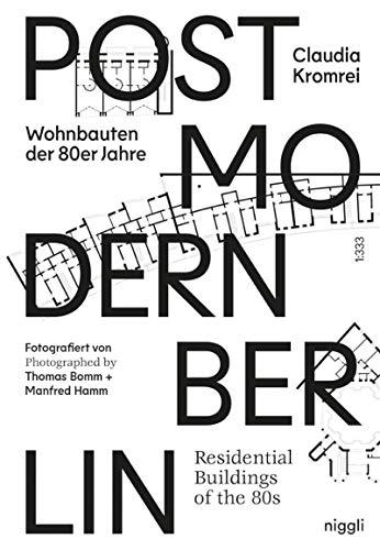 Postmodern Berlin: Residential buildings of the 80s par Claudia Kromrei