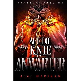 Auf die Knie, Anwärter (gay romance) (Kings of Hell MC Deutsch 3)