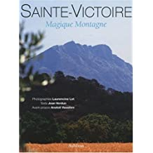 Sainte-Victoire : Magique Montagne