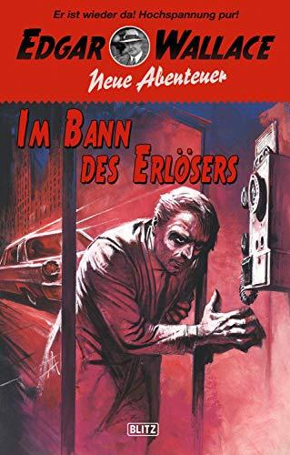 Edgar Wallace - Neue Abenteuer 03: Im Bann des Erlösers (German Edition)