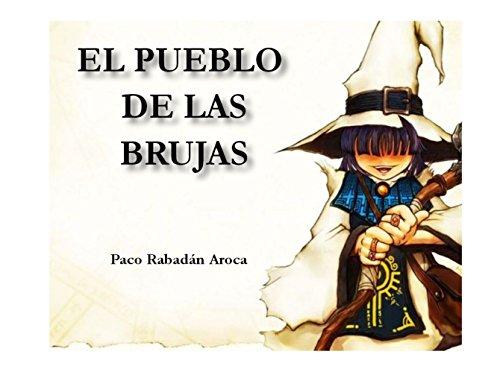 EL PUEBLO DE LAS BRUJAS por Paco Rabadan Aroca