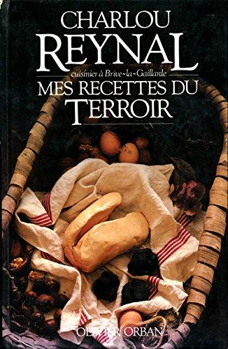 Mes recettes du terroir - Prface de Yves Courrire - Photos de Andr Martin