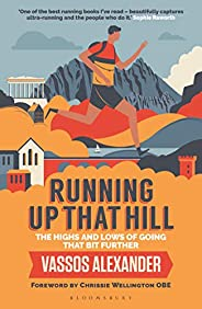 Running Up That Hill: The highs and lows of going that bit further (English Edition)