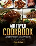 Air Fryer Cookbook: Award Winning Collection of Air Fryer Recipes With Color Photos, Nutritional Information, and Serving Size for Every Single Recipe