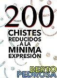 Libros Descargar en linea 200 Chistes reducidos a la minima expresion Una seleccion de chistes cortos y tronchantes y un regalito (PDF y EPUB) Espanol Gratis
