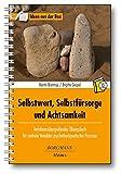 Selbstwert, Selbstfürsorge und Achtsamkeit: Verfahrensübergreifendes Übungsbuch für zentrale Variablen psychotherapeutischer Prozesse