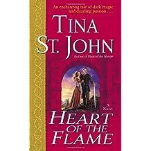 Heart of the Flame: A Novel by Tina St. John (2005-03-01)