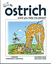 Oh ostrich won't you help me please?: Volume 1 (Kids Picturebook Rhymes)