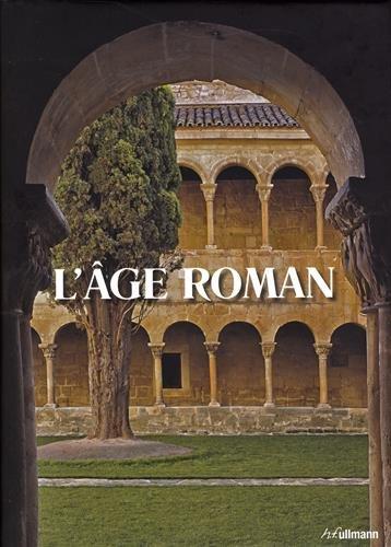 L'ge roman : Architecture et culture de l'image au Moyen-Age classique de 1020  1250