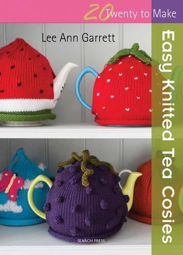 Easy Knitted Tea Cosies (Twenty to Make)