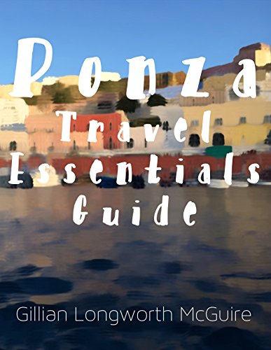 Ponza Travel Essentials Guide: Where to Eat, Shop, and Play on the Island of Ponza (English Edition)