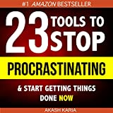 Ready, Set...PROCRASTINATE!: 23 Anti-Procrastination Tools Designed to Help You Stop Putting Things off and Start Getting Things Done