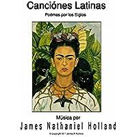 Canciones Latinas para Soprano Art Song Cycle: de Poemas Latinas por los Siglos (Spanish Edition)