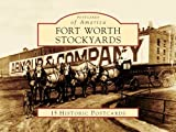 Fort Worth Stockyards (Postcards of America: Texas) by JNell L. Pate (2009-01-14)