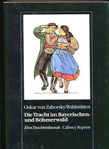 Die Tracht im Bayerischen- und Böhmerwald (Bd. II)