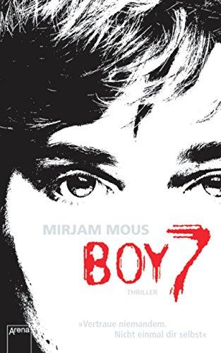 Boy 7: Vertraue niemandem. Nicht einmal dir selbst (Rätsel Boy)