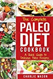 Best Paleo Diet Books - The Complete Paleo Diet Cookbook: A Quick Guide Review