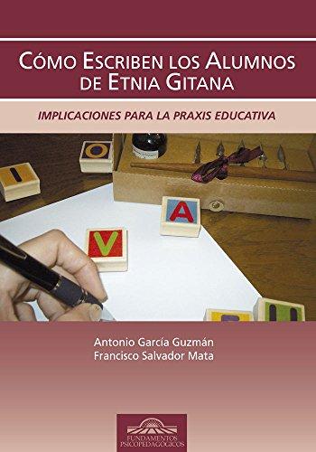 Cómo escriben los Alumnos de Etnia Gitana: Implicaciones para la Praxis Educativa (Fundamentos Psicopedagógicos)