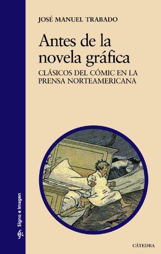 Antes de la novela gráfica: Clásicos del cómic en la prensa norteamericana (Signo E Imagen) por José Manuel Trabado