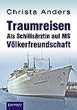 """Traumreisen: Als Schiffsärztin auf MS Völkerfreundschaft"""""""