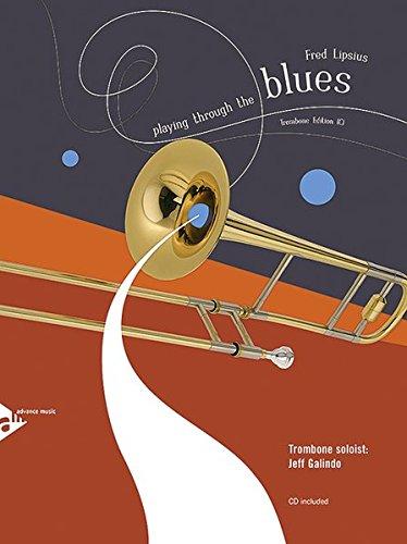 Playing Through The Blues: Posaune. Ausgabe mit CD.