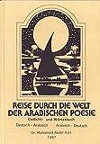 Reise durch die Welt der arabischen Poesie / Orientalische Liebesgedichte, Umm Kulthums Lieder: Gedicht- und poetisches Wörterbuch, Begleitliteratur für Arabisch-Lernende