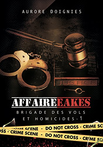 L'affaire Eakes: Brigade des vols et homicides Tome 1