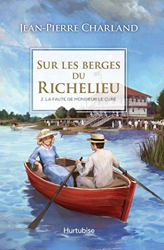 Sur les berges du Richelieu T2 - La faute de monsieur le cur