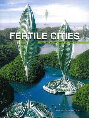 [(Fertile Cities)] [Edited by Vincent Callebaut] published on (March, 2015)