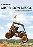 OFF-ROAD SUSPENSION DESIGN: Ride and Handling of BAJA Buggies (Off Road Suspension Design Book 1)