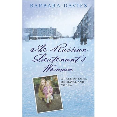 The Russian Lieutenant's Woman: A Tale of Love, Betrayal and Vodka by Barbara Davies (2007-01-18)