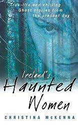 Ireland's Haunted Women by Christina McKenna (2010-09-26)