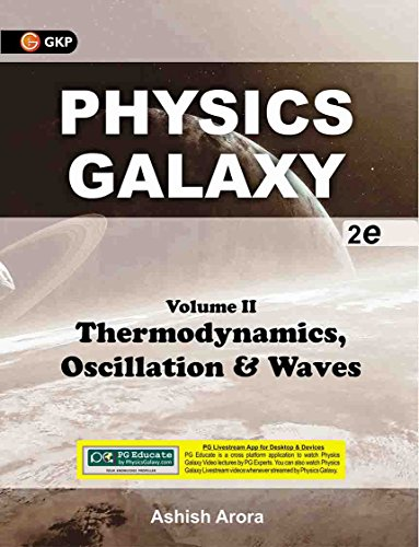 Physics Galaxy: Thermodynamics, Oscillations  & Waves by Ashish Arora - Vol. 2