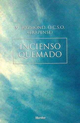 Incienso quemado. La saga de Citeaux por M. Raymond