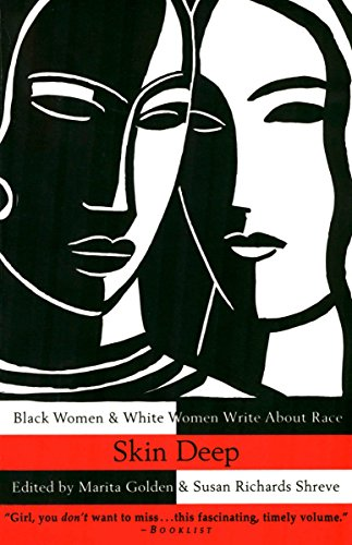 Skin Deep: Black Women & White Women Write About Race (Für Mädchen Ds-skins)