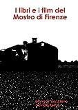 I Libri E I Film del Mostro Di Firenze