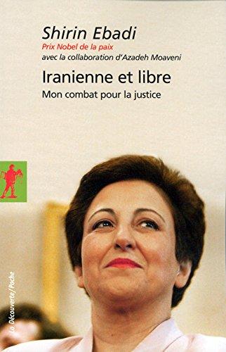 Iranienne et libre : Mon combat pour la justice par Shirin Ebadi, Azadeh Moaveni