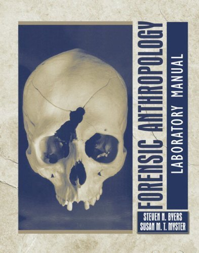 Forensic Anthropology Laboratory Manual Lab Manual edition by Byers, Steven N., Myster, Susan (2004) Paperback