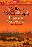 Insel der Verlorenen: Australien-Saga - Colleen McCullough
