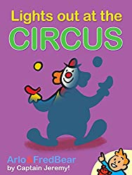 Arlo Spots: Lights out at the Circus: (Illustrated Picture Book for ages 1-5. Teach your kid words and pictures in the Circus!) (Arlo & Fred Bear 4) (English Edition)