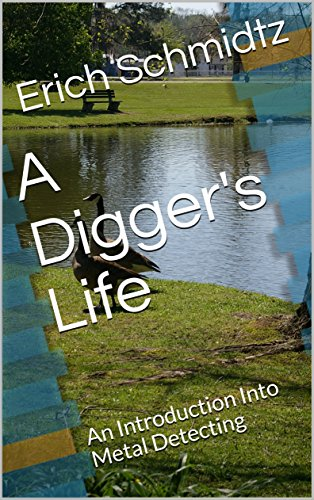 A Digger's Life: An Introduction Into Metal Detecting (English Edition) - Ace Metal Detector