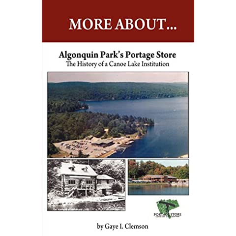 Algonquin Park's Portage Store: The History of a Canoe Lake Institution (English Edition)