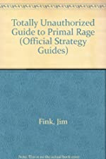 Totally Unauthorized Primal Rage de Jim Fink